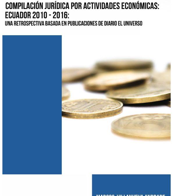 COMPILACIÓN JURÍDICA POR ACTIVIDADES ECONÓMICAS: ECUADOR 2010 – 2016