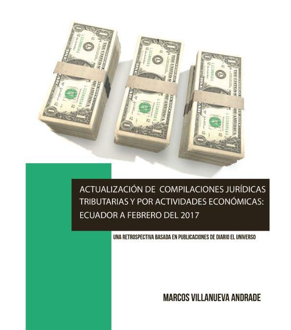 ACTUALIZACIONES JURÍDICAS TRIBUTARIAS Y POR ACTIVIDADES ECONÓMICAS: ECUADOR A FEBRERO DEL 2017